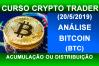 Análise Bitcoin 2019 (8). Análise técnica bitcoin btc hoje. Acumulação ou distribuição?